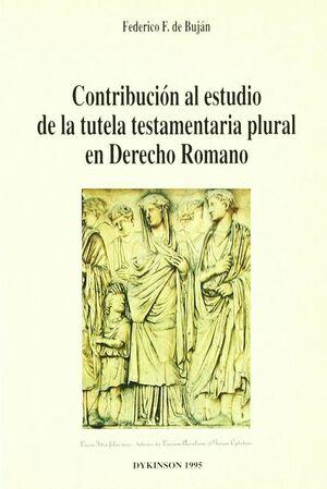 CONTRIBUCIÓN AL ESTUDIO DE LA TUTELA TESTAMENTARIA PLURAL EN DERECHO ROMANO