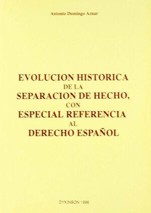 EVOLUCION HISTORICA DE LA SEPARACION DE HECHO, CON ESPECIAL REFERENCIA AL DERECHO ESPAÑOL