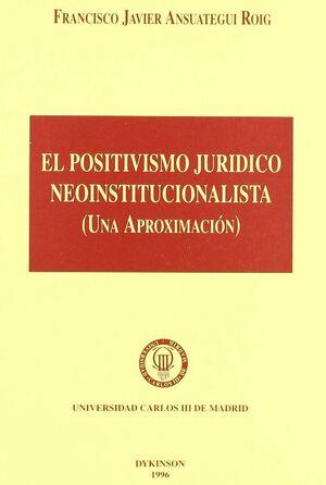 EL POSITIVISMO JURDICO NEOINSTITUCIONALISTA