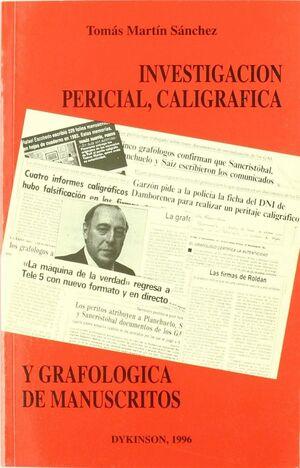 INVESTIGACION PERICIAL, CALIGRAFICA Y GRAFOLOGICA DE MANUSCRITOS.