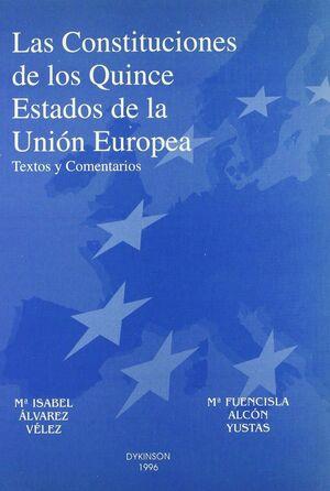 LAS CONSTITUCIONES DE LOS QUINCE ESTADOS DE LA UNION EUROPEA. (TEXTOS NTEGROS Y COMENTARIOS).