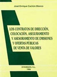 LOS CONTRATOS DE DIRECCIÓN, COLOCACIÓN, ASEGURAMIENTO Y ASESORAMIENTO DE EMISIONES Y OFERTAS PÚBLICA
