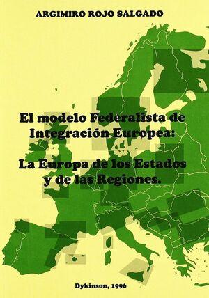 MODELO FEDERALISTA DE INTEGRACION EUROPEA: LA EUROPA DE LOS ESTADOS Y LAS REGIONES. LA EUROPA DE LOS