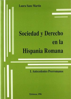 SOCIEDAD Y DERECHO EN LA HISPANIA ROMANA I ANTECEDENTES PRERROMANOS