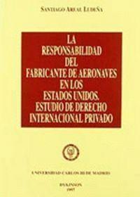 LA RESPONSABILIDAD DEL FABRICANTE DE AERONAVES EN LOS ESTADOS UNIDOS ESTUDIO DE DERECHO INTERNACIONA