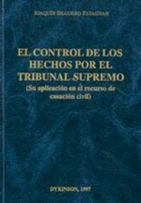 EL CONTROL DE LOS HECHOS POR EL TRIBUNAL SUPREMO (SU APLICACIÓN EN EL RECURSO DE CASACIÓN CIVIL)