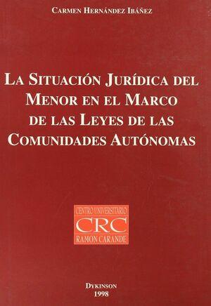 LA SITUACION JURIDICA DEL MENOR EN EL MARCO DE LAS LEYES DE LAS COMUNIDADES AUTONOMAS