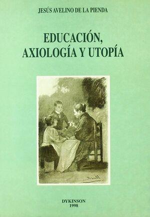 EDUCACION, AXIOLOGIA Y UTOPIA