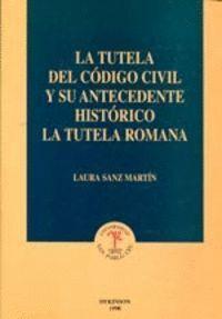 LA TUTELA DEL CODIGO CIVIL Y SU ANTECEDENTE HISTORICO LA TUTELA ROMANA