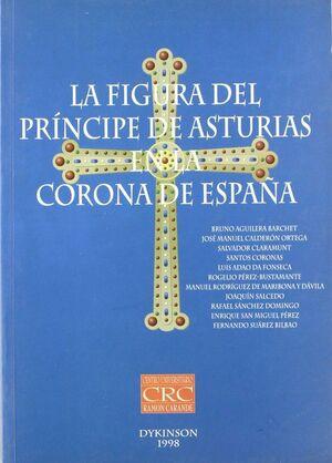 LA FIGURA DEL PRINCIPE DE ASTURIAS EN LA CORONA DE ESPAÑA.