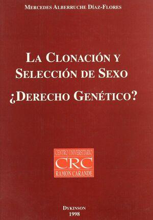 LA CLONACION Y SELECCION DE SEXO. ¿DERECHO GENETICO?
