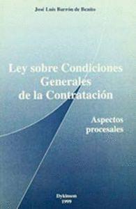 LEY SOBRE CONDICIONES GENERALES DE LA CONTRATACION . ASPECTOS PROCESALES