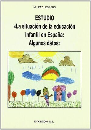LA SITUACIÓN DE LA EDUCACIÓN INFANTIL EN ESPAÑA ALGUNOS DATOS