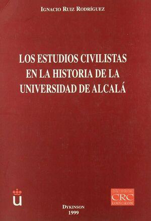 LOS ESTUDIOS CIVILISTAS EN LA HISTORIA DE LA UNIVERSIDAD DE ALCALA