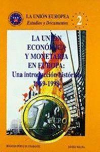 LA UNIÓN ECONÓMICA Y MONETARIA EN EUROPA UNA INTRODUCCIÓN HISTÓRICA 1969-1998