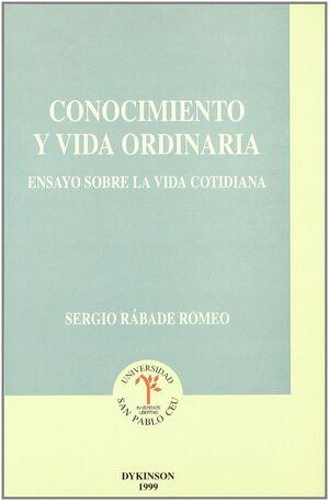 CONOCIMIENTO Y VIDA ORDINARIA. ENSAYO SOBRE LA VIDA COTIDIANA. ENSAYO SOBRE LA VIDA COTIDIANA