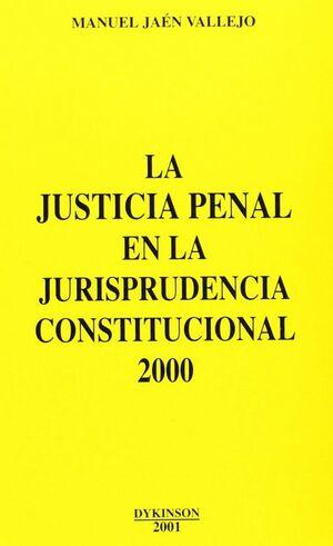 LA JUSTICIA PENAL EN LA JURISPRUDENCIA CONSTITUCIONAL 2000