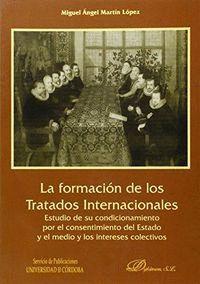LA FORMACIÓN DE LOS TRATADOS INTERNACIONALES. ESTUDIO DE SU CONDICIONAMIENTO POR EL CON SENTIMIENTO