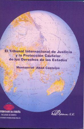 EL TRIBUNAL INTERNACIONAL DE JUSTICIA Y LA PROTECCIÓN CAUTELAR DE LOS DERECHOS