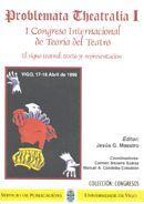 PROBLEMA THEATRALIA I. I CONGRESO INTERNACIONAL DE TEORÍA DEL TEATRO. EL SIGNO TEATRAL: TEXTO Y REPR
