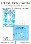 POR UNHA ESCOLA DO POBO NO CENTENARIO DE C. FREINET (1896-1996). IX XORNADAS DE EDUCACIÓN PARA A PAZ