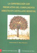 LA CONSTRUCCIÓN CON PREDICATIVO DEL COMPLEMENTO DIRECTO EN CASTELLANO MEDIEVAL