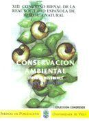 XII CONGRESO BIENAL DE LA R.S.E. DE HISTORIA NATURAL.CONSERVACIÓN AMBIENTAL