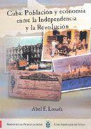 CUBA: POBLACIÓN Y ECONOMÍA ENTRE LA INDEPENDENCIA Y LA REVOLUCIÓN