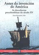 ANTES DA INVENCIÓN DE AMÉRICA. AS DESCUBERTAS PRECOLOMBINAS DO SÉCULO XV