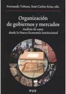 ORGANIZACIÓN DE GOBIERNOS Y MERCADOS ANÁLISIS DE CASOS DESDE LA NUEVA ECONOMÍA INSTITUCIONAL