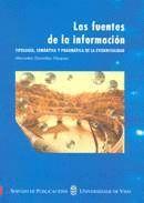 LAS FUENTES DE LA INFORMACIÓN. TIPOLOGÍA, SEMÁNTICA Y PRAGMÁTICA DE LA EVIDENCIALIDAD