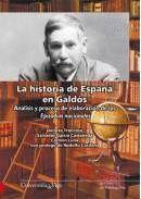 LA HISTORIA DE ESPAÑA EN GALDÓS. ANÁLISIS Y PROCESO DE ELABORACIÓN DE LOS EPISODIOS NACIONALES