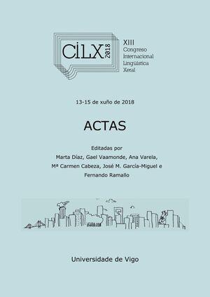 ACTAS DO XIII CONGRESO INTERNACIONAL DE LINGÜÍSTICA XERAL (CILX 2018)