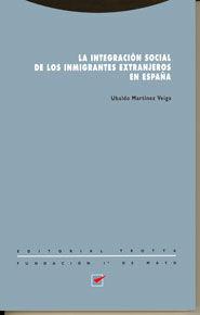 LA INTEGRACIÓN SOCIAL DE LOS INMIGRANTES EXTRANJEROS EN ESPAÑA