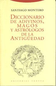 DICCIONARIO DE ADIVINOS, MAGOS Y ASTRÓLOGOS DE LA ANTIGÜEDAD