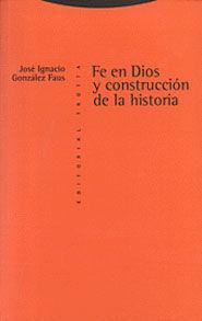 FE EN DIOS Y CONSTRUCCIÓN DE LA HISTORIA