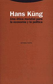 UNA ÉTICA MUNDIAL PARA LA ECONOMÍA Y LA POLÍTICA