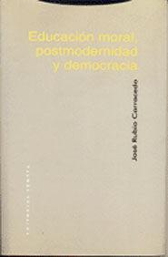 EDUCACIÓN MORAL, POSTMODERNIDAD Y DEMOCRACIA
