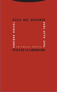 ÉTICA DEL DISCURSO Y ÉTICA DE LA LIBERACIÓN