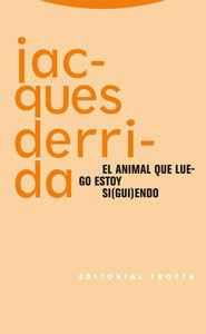 EL ANIMAL QUE LUEGO ESTOY SI(GUI)ENDO