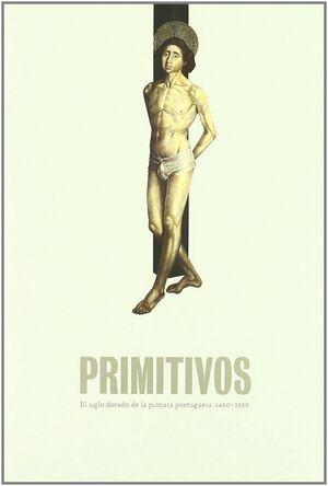 PRIMITIVOS EL SIGLO DORADO DE LA PINTURA PORTUGUESA, 1450-1550
