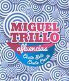 MIGUEL TRILLO. AFLUENCIAS: COSTA ESTE-COSTA OESTE