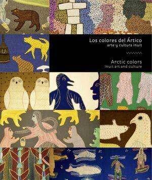 LOS COLORES DEL ÁRTICO. ARTE Y CULTURA INUIT