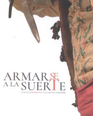 ARMARSE A LA SUERTE