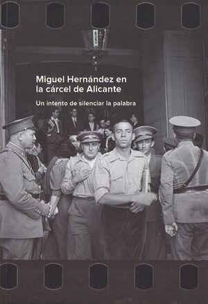 MIGUEL HERNÁNDEZ EN LA CÁRCEL DE ALICANTE