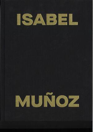 ISABEL MUÑOZ. LA ANTROPOLOGÍA DE LOS SENTIMIENTOS