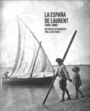 LA ESPAÑA DE LAURENT (1856-1886)