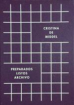 CRISTINA DE MIDDEL: PREPARADOS, LISTOS, ARCHIVO