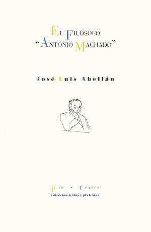 EL FILÓSOFO ANTONIO MACHADO