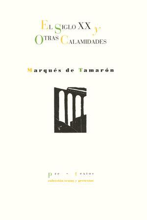 EL SIGLO XX Y OTRAS CALAMIDADES